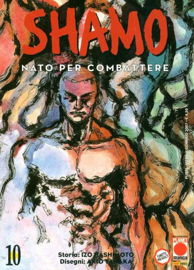 Shamo Nato Per Combattere - N° 10 - Shamo Nato Per Combattere - Planet Manga