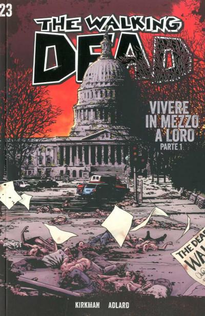 Walking Dead Gazzetta Sport - N° 23 - Vivere In Mezzo A Loro 1 - Saldapress