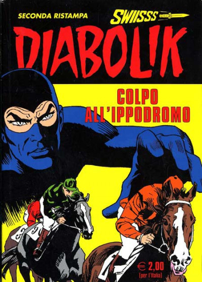 Diabolik Swiisss - N° 191 - Colpo All'Ippodromo - Astorina Srl