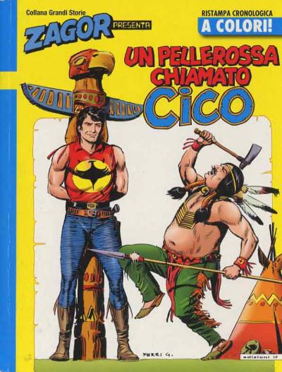 Zagor Presenta Cico A Colori - N° 3 - Un Pellerossa Chiamato Cico - If Edizioni