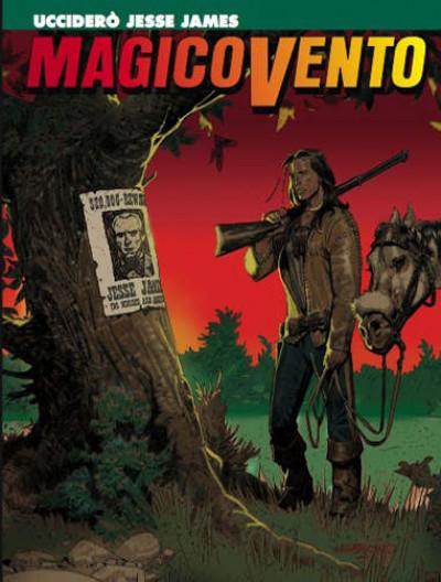 Magico Vento - N° 119 - Ucciderò Jesse James - Bonelli Editore