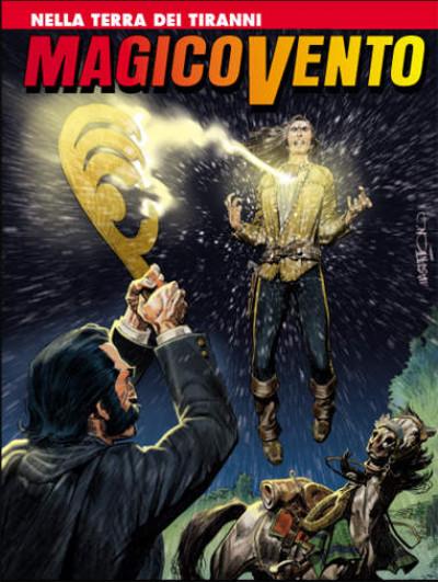 Magico Vento - N° 120 - Nella Terra Dei Tiranni - Bonelli Editore