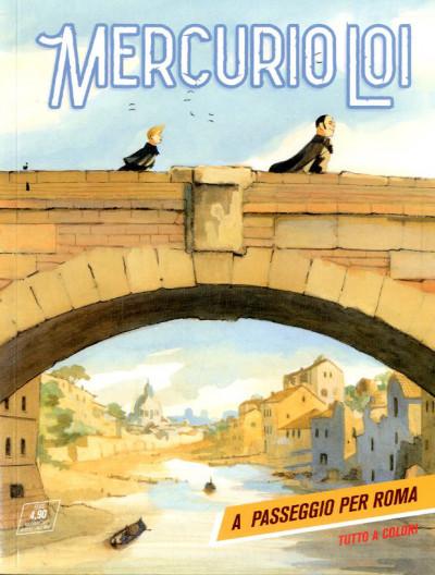 Mercurio Loi - N° 6 - A Passeggio Per Roma - Bonelli Editore