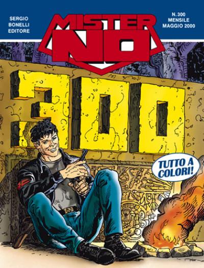 Mister No - N° 300 - Mister No 300: Sotto Il Segno Dell'Avventura - Bonelli Editore
