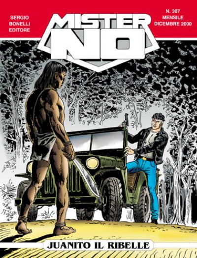 Mister No - N° 307 - Juanito Il Ribelle - Bonelli Editore