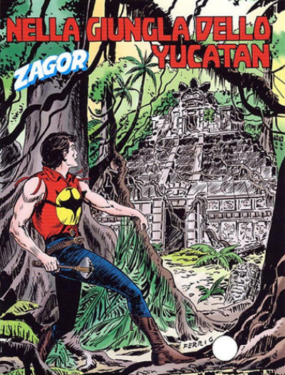 Zenith Gigante - N° 527 - Nella Giungla Dello Yucatan - Zagor Bonelli Editore