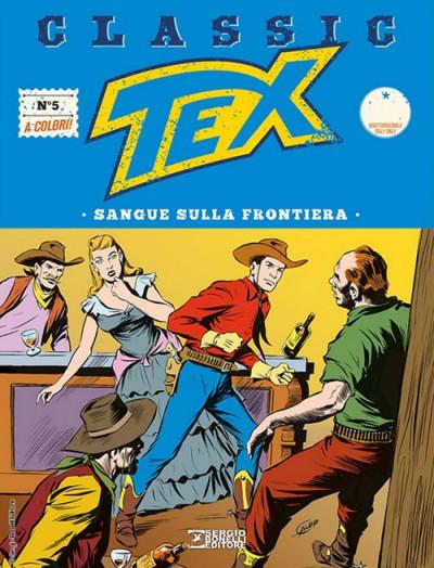 Tex Classic - N° 5 - Sangue Sulla Frontiera - Bonelli Editore