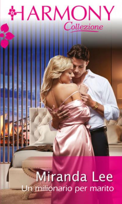 Harmony Collezione - Un milionario per marito Di Miranda Lee