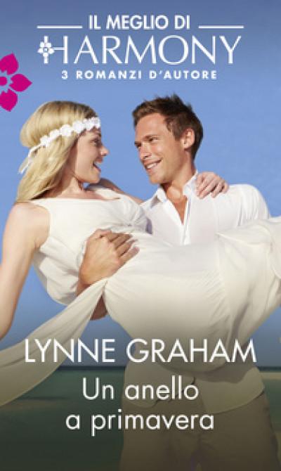Harmony Il Meglio di Harmony - Un anello a primavera Di Lynne Graham