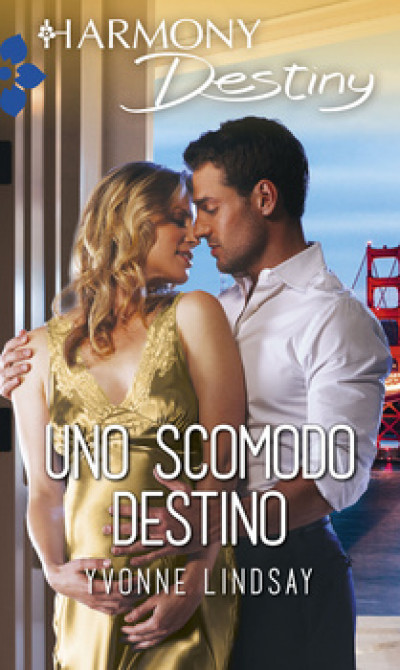 Harmony Destiny - Uno scomodo destino Di Yvonne Lindsay