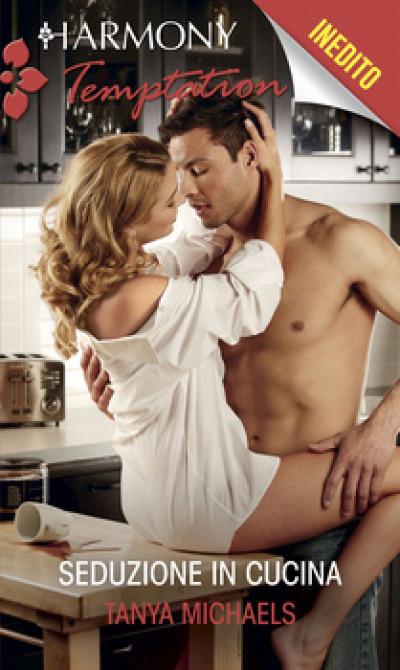 Harmony Temptation - Seduzione in cucina Di Tanya Michaels