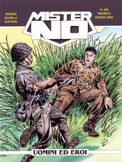 Mister No - N° 346 - Uomini Ed Eroi - Bonelli Editore