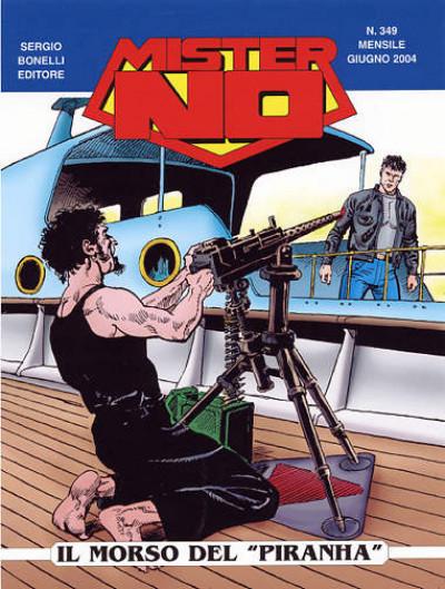 Mister No - N° 349 - Il Morso Del Piranha - Bonelli Editore