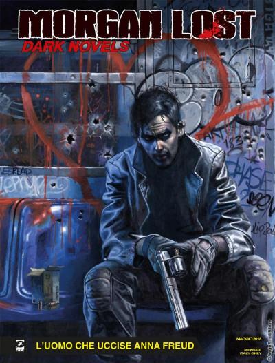Morgan Lost Dark Novels - N° 6 - L'Uomo Che Uccise Anna Freud - Bonelli Editore