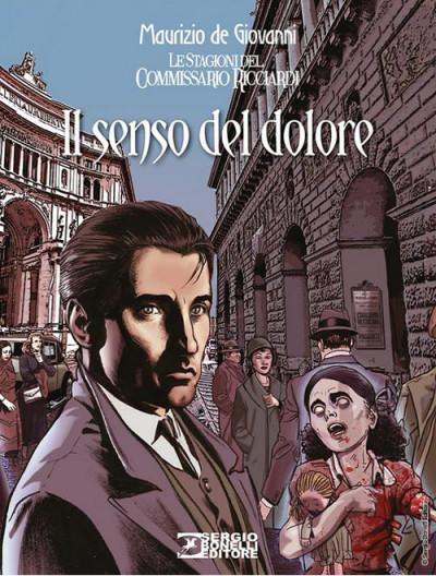 Romanzi A Fumetti Bonelli - N° 35 - Il Senso Del Dolore - Commissario Ricciardi Bonelli Editore