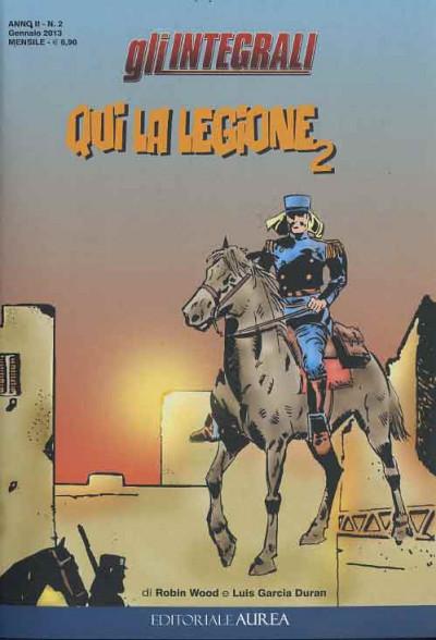 Integrali (Gli) - N° 2 - Qui La Legione 2 - Qui La Legione Editoriale Aurea
