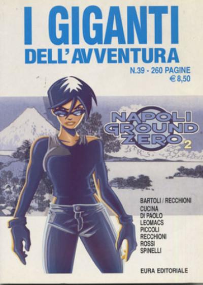 Giganti Dell'Avventura (I) - N° 39 - Napoli Ground Zero - Napoli Ground Zero Editoriale Aurea