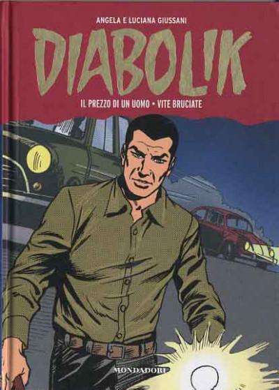 Diabolik Gli Anni Della Gloria - N° 7 - Il Prezzo Di Un Uomo/Vite Bruciate - Mondadori Editore