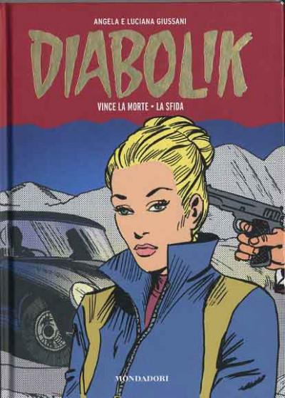 Diabolik Gli Anni Della Gloria - N° 8 - Vince La Morte/La Sfida - Mondadori Editore