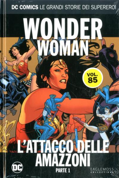 Dc Comics Le Grandi Storie... - N° 85 - Wonder Woman: L'Attacco Delle Amazzoni 1 - Rw Lion
