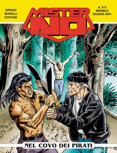 Mister No - N° 313 - Nel Covo Dei Pirati - Bonelli Editore