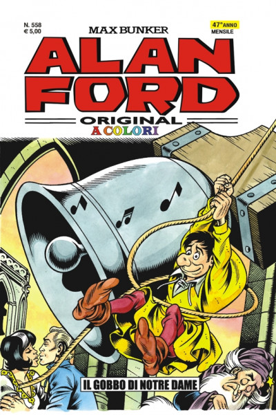 Alan Ford - N° 558 - Il Gobbo Di Notre Dame In Color - Alan Ford Original 1000 Volte Meglio Publishing