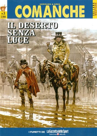 Comanche - N° 3 - Il Deserto Senza Luce - Furia Ribelle - Collana Western La Gazzetta Dello Sport