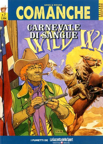 Comanche - N° 7 - Carnevale Di Sangue - I Cavalieri Del Rio Perdido - Collana Western La Gazzetta Dello Sport