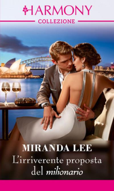 Harmony Collezione - L'irriverente proposta del milionario Di Miranda Lee