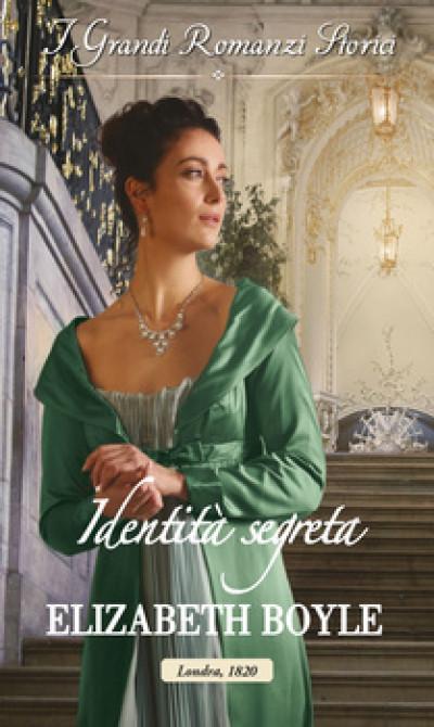 Harmony Grandi Romanzi Storici - Identità segreta Di Elizabeth Boyle