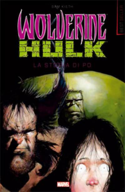 Marvel Best Seller - N° 1 - Wolverine & Hulk: La Storia Di Po - Marvel Italia