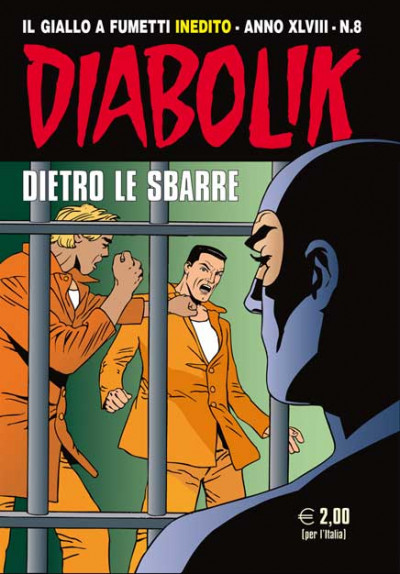 Diabolik Anno 48 - N° 8 - Dietro Le Sbarre - Diabolik 2009 Astorina Srl