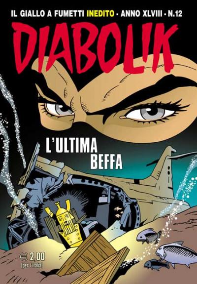 Diabolik Anno 48 - N° 12 - L'Ultima Beffa - Diabolik 2009 Astorina Srl