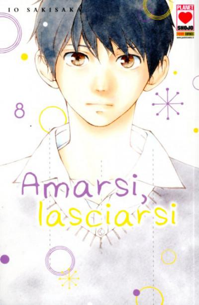 Amarsi Lasciarsi - N° 8 - Amarsi Lasciarsi - Planet Ai Planet Manga