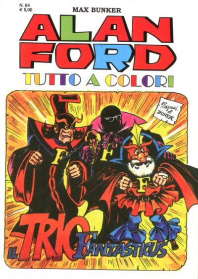 Alan Ford Tutto A Colori - N° 64 - Il Trio Fantasticus - 1000 Volte Meglio Publishing