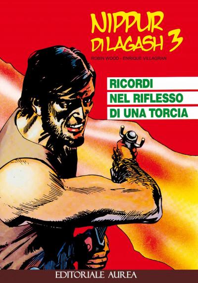 Nippur Di Lagash - N° 3 - Ricordi Nel Riflesso Di Una Torcia - Editoriale Aurea